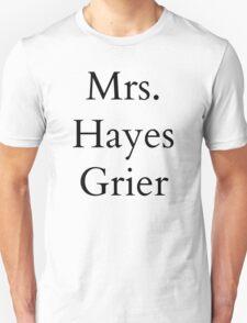 Mrs. Hayes Grier Unisex T-Shirt