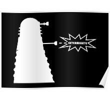 Exterminate (white) Poster