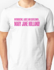 Introducing Mary Jane Holland! T-Shirt