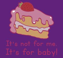 It's not for me it's for BABY! cute maternity design by jazzydevil