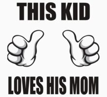 This Kid Loves His Mom Kids Tee