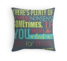 Plenty of sense in nonsense  Throw Pillow