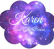 Karen and The Babes (White Font) by rhiannontl