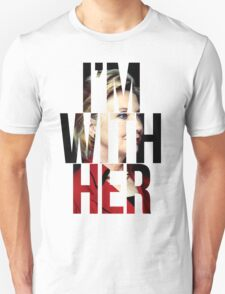 I'm With Her Hillary Clinton  Unisex T-Shirt