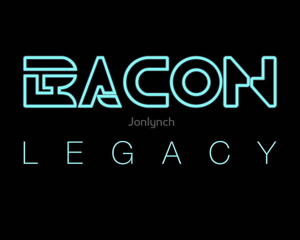 Bacon Legacy by Jonlynch