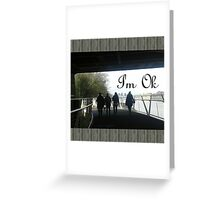 I'm Ok Short Greeting Card