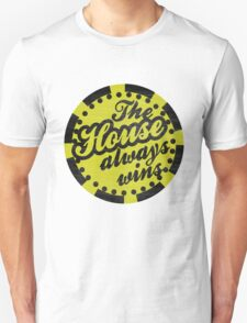 The House Always Wins Unisex T-Shirt