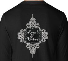 Loyal and Virtue Long Sleeve T-Shirt