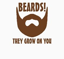 Beards! They Grow on You Unisex T-Shirt