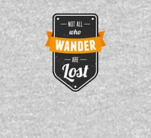 Not all who wander... Unisex T-Shirt