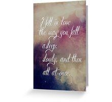 I Fell In Love The Way You Fall Asleep Greeting Card