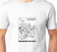 Ground Hog Day Unisex T-Shirt