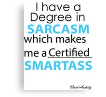 DEGREE IN SARCASM Canvas Print