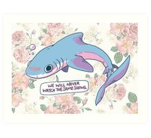 We Will Never Watch the Same Shows Art Print