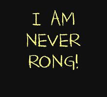 I Am Never Rong! T-Shirt