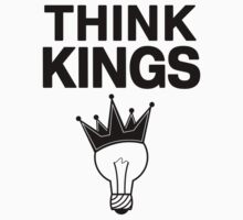 Think Kings standard tee by geniuscondition
