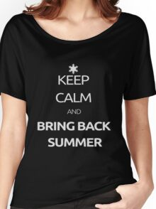 Keep Calm and Bring Back Summer! Women's Relaxed Fit T-Shirt