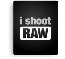 i shoot RAW Canvas Print