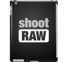 shoot RAW iPad Case/Skin