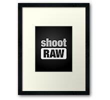 shoot RAW Framed Print