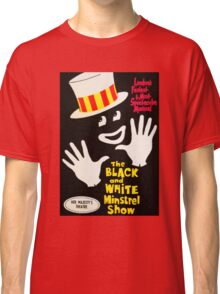 Black and White Minstrel show Classic T-Shirt