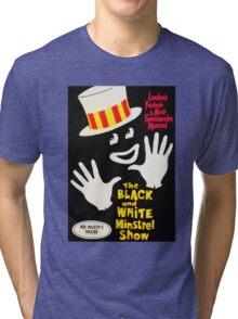 Black and White Minstrel show Tri-blend T-Shirt
