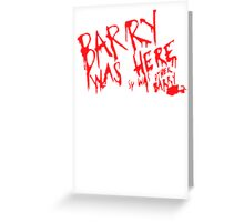 Barry Was Here (so was Other Barry) Greeting Card