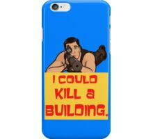 I Could Kill A Building! iPhone Case/Skin