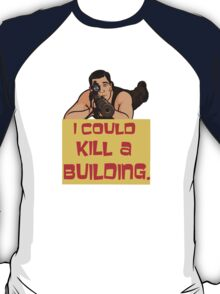 I Could Kill A Building! T-Shirt