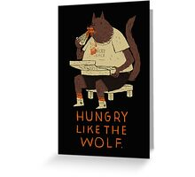 hungry like the wolf(black) Greeting Card