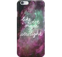 Like We're Made of Starlight iPhone Case/Skin