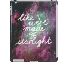 Like We're Made of Starlight iPad Case/Skin
