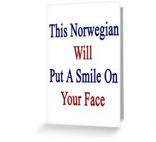 This Norwegian Will Put A Smile On Your Face  Greeting Card