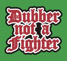 dubber not a fighter T-Shirt