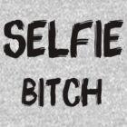 Selfie bitch by theonlynonam