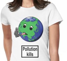 Pollution Kills! Womens Fitted T-Shirt