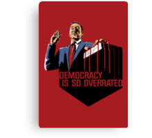 Democracy Is So Overrated (Red Blood) Canvas Print