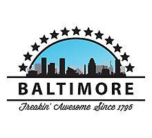 Baltimore Maryland Freaking Awesome Since 1796 Photographic Print