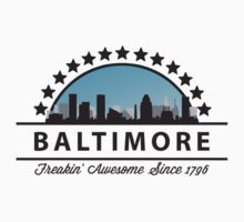 Baltimore Maryland Freaking Awesome Since 1796 by FamilyT-Shirts
