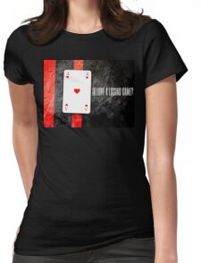 Is love a losing game? Womens Fitted T-Shirt