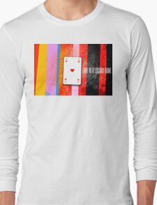 love is a losing game Long Sleeve T-Shirt