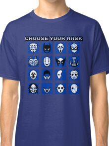 Choose Your Mask (Blue) Classic T-Shirt