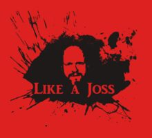 Like a Joss by TheProprLexicon