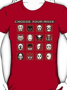 Choose Your Mask (Red) T-Shirt