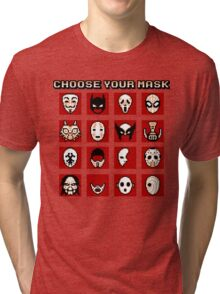 Choose Your Mask (Red) Tri-blend T-Shirt