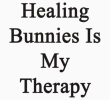 Healing Bunnies Is My Therapy  by supernova23