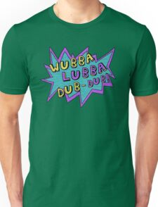 Wubba Lubba Dub-Dub! Unisex T-Shirt