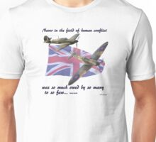 Never in the Field of Human Conflict... Unisex T-Shirt