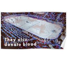 They also donate blood Poster