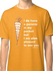 Parsnip top Classic T-Shirt